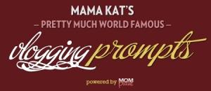 Mama Kats Vlog Prompts