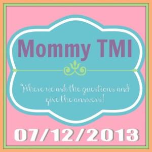Mommy TMI