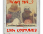 1984 Costumes: What the wha?