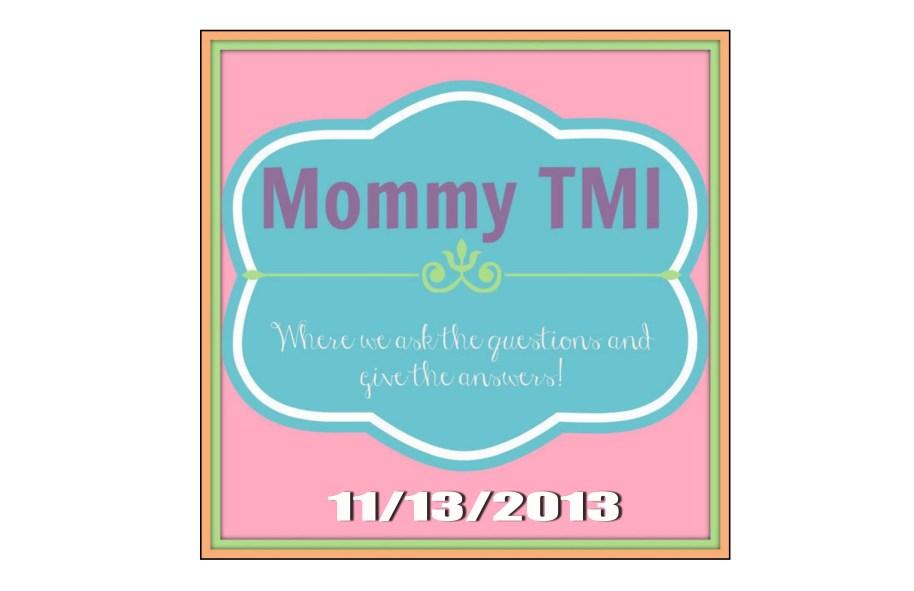 Mommy TMI Vlog 11/13/13